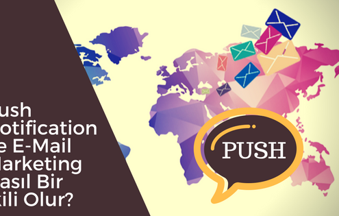 Push Notification ile E-Mail Marketing Nasıl Bir İkili Olur?